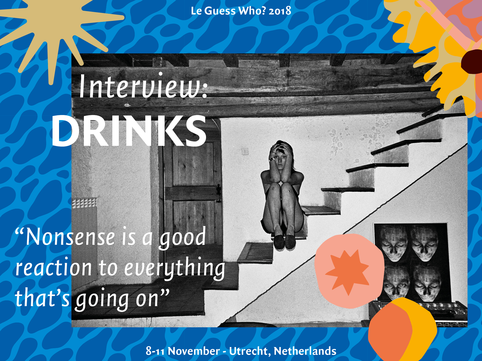 "Interview: DRINKS: ""Nonsense is a good reaction to everything that's going on"""